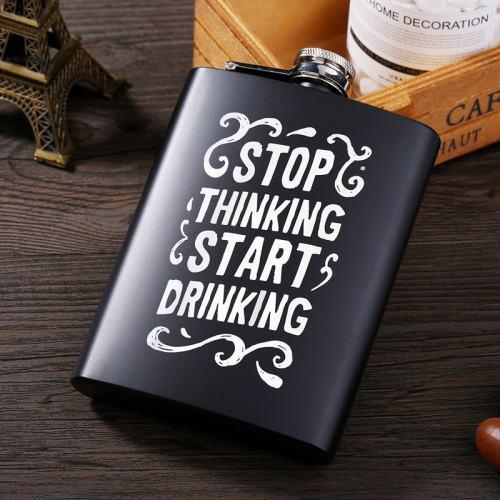Stop Thinking Start Drinking Flask