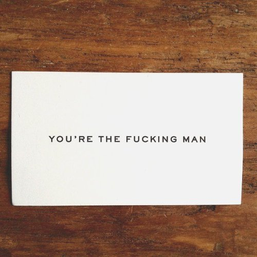 You're The F#cking Man Calling Cards