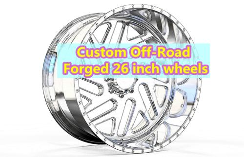 Custom Forged 26 inch Off-Road Wheels