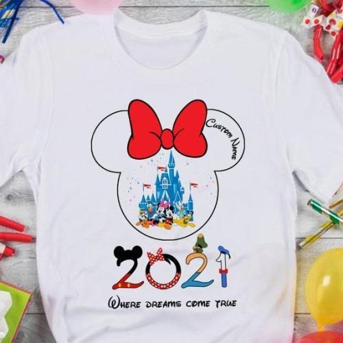 Where dreams comes true, Disney 2021 shirts, Disney Family Shirts, Disney custom tees, Disney Mickey shirt