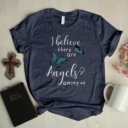 I believe there are angels among us graphic tees