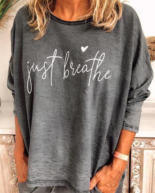 Just Breathe Letter Print Long Sleeve T-shirt