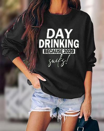 DAY DRINKING BECAUSE 2020 Cotton Sweatshirt