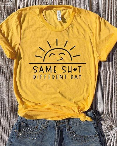 Same Sh*t Different Day T-shirt Tee
