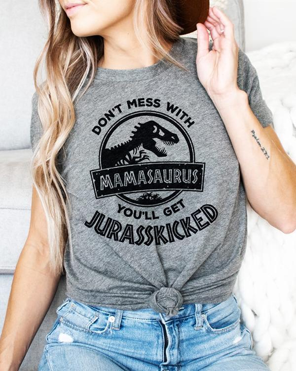 Don't Mess With Mama or You'll Get Jurasskicked