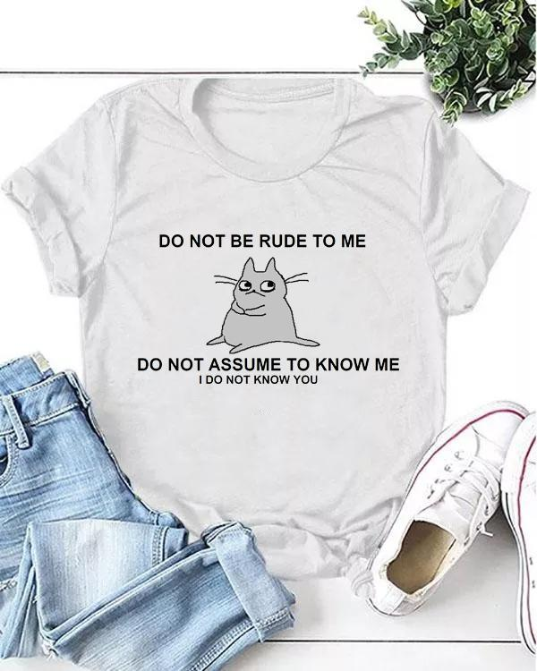 do not be rude to me Casual T-shirt