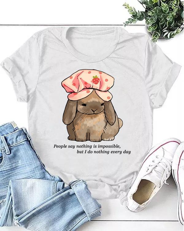 I do nothing everyday Casual T-shirt