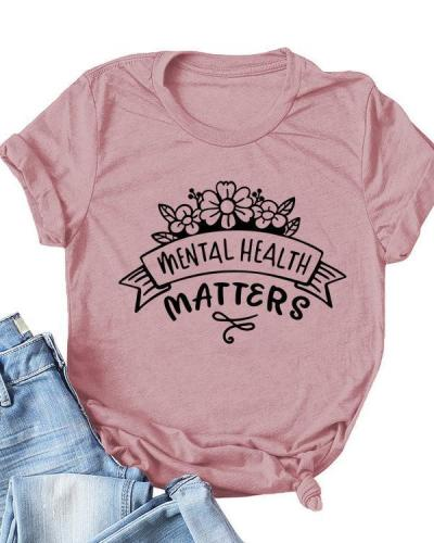 Mental Health Matters Letter Round Neck Casual Loose Short-sleeved Pullover T-shirt
