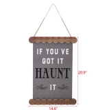 IF YOU'VE GOT IT HAUNT IT Halloween Hanging Sign Holiday Wall Sign