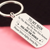 My Man - To The World You Are One Person But To Me You Are The World Keyring