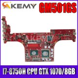 Akemy GM501GS Motherboard  For ASUS ROG Zephyrus M GM501GS GM501GM GX531G Laotop Mainboard I7-8750H CPU GTX 1070/8GB GPU