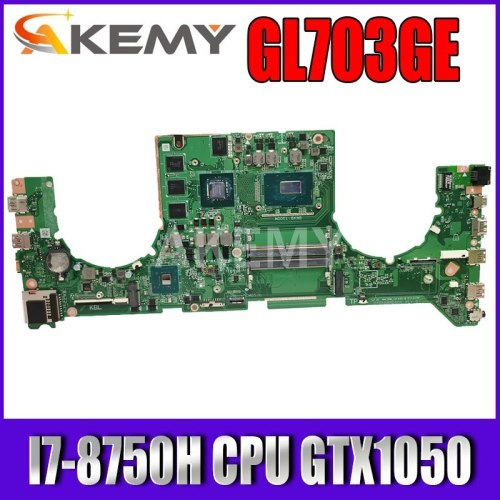 Akemy For ASUS ROG STRIX GL703GE GL703G Laotop Mainboard GL703GE Motherboard with I7-8750H CPU GTX1050 TI  /V4G