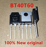 2019+   BT40T60   BT40T60ANF  BT40T60ANFK   40A/600V  100%new original   10PCS