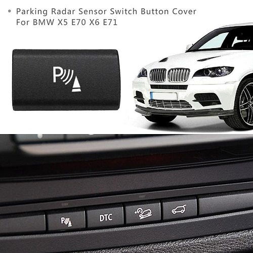Parking Radar Sensor Switch Button Cover for BMW X5 E70 2006-13 X6 E71 2008-14
