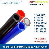 10 Meters Lots Pneumatic Hose Pu  Pipe 4 * 2.5  6 * 4  8 * 5 10 * 6.5  12 * 8 14 * 10  16 * 12 Mm Air Tube Compressor Tubing