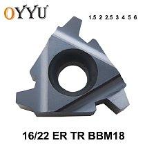 OYYU 16ER 22ER 1.5 2 2.5 3 4 5 6 TR BBM18 16 22 ER for Steel & Stainless Steel Carbide Inserts Threading Lathe Tools Turning CNC