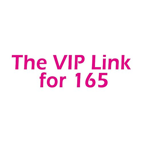 The VIP Link for 165