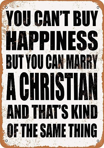 Oulili You Can't Buy Happiness BUT You CAN Marry A Christian Tin Metal Sign Plaque  8  X 12  Vintage Look Wall Decor Sign