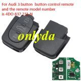 For Audi 3 button button control remote and the remote model number is 4DO 837 231 N with 434mhz