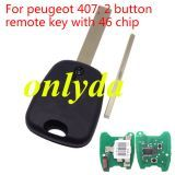 For peugeot 407; 2 button remote key with PCF7961 46 chip