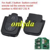 For Audi 2 button button control remote nd the remote model number is 4DO 837 231 R with 434mhz