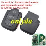 For Audi 3+1 button control remote and the remote model number is 4DO 837 231 M with 315MHZ