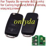 Modified VW style flip remote ----- Toyota 3 button remote key with 315 mhz for Camry,highland,RAV4,Corrola,vios,reiz,crown. (without chip,put your existing key chip into the new romote)