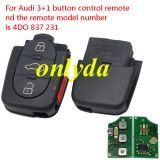 For Audi 3+1 button control remote nd the remote model number is 4DO 837 231 P with 315mhz