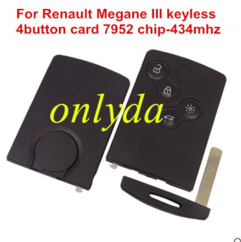 car model: Megane III,  4 button keyless 7952 chip-434mhz  no logo