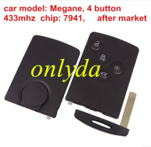 Frequency :433mhz, chip: 7941, car model: Megane 3,  4 button  after market
