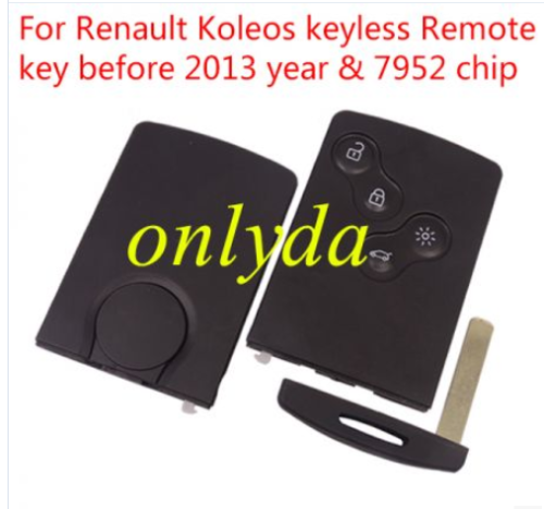 Renault Koleos keyless Remote key before 2013 year with 7952 chip   This card key is new and never programmed. The chip inside is a HITAG PRO EXTENDED 7952 It fits on 4th generation of CLIO. RENAULT Laguna  RENAULT Koleos