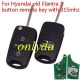 For old Elantra 3 button remote key with 315mhz