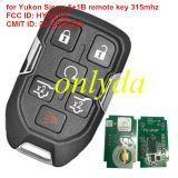 for Yukon for Sierra 5+1B remote key with 315mhz FCC ID: HYQ1AA CMIT ID: 2013DJ6723