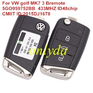 For VW golf MK7 3 Button remote control FCCID is 5GO959752BB with 433MHZ with ID48chip CMIIT ID:2015DJ1678 ANATEL 2970-12-5364