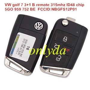 For VW golf 7 3+1 button remote key with 315mhz ID48 chip FCCID is 5GO 959 752 BE FCCID:NBGFS12P01 IC:2694A FS12P01, MODEL:FS12P01