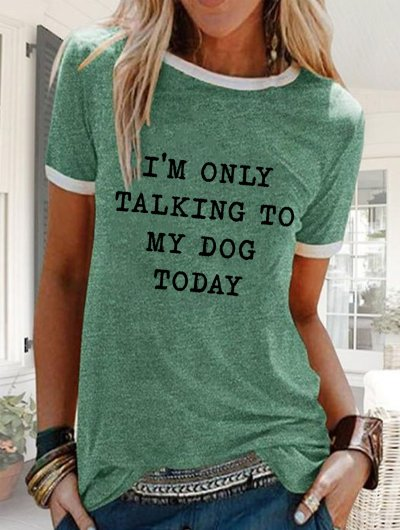 I'm Only Talking To My Dog Today Women's T-shirt