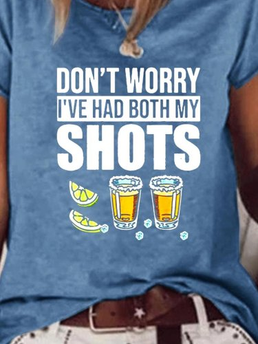 Don't worry I've had both my shots vaccination tequila T-shirt