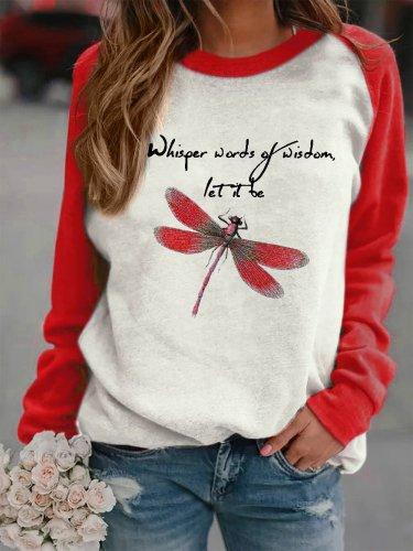 Women's Whisper Words Of Wisdom Let It Be Dragonfly Print Sweatshirt