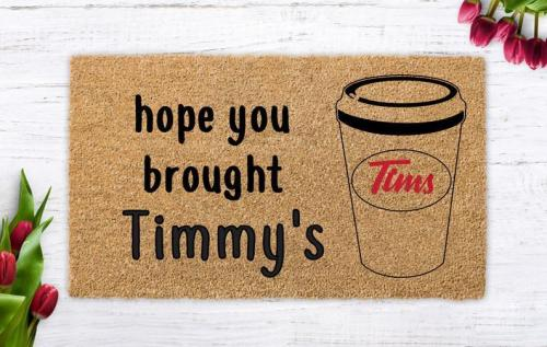 Hope You Brought Timmys Doormat