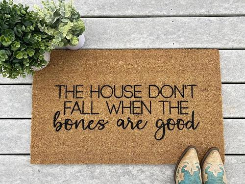 The House Don't Fall When the Bones are Good Coir Doormat