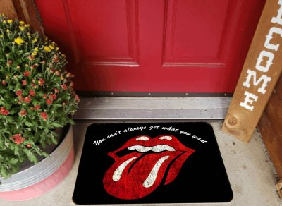 You Can't Always Get What You Want Doormat