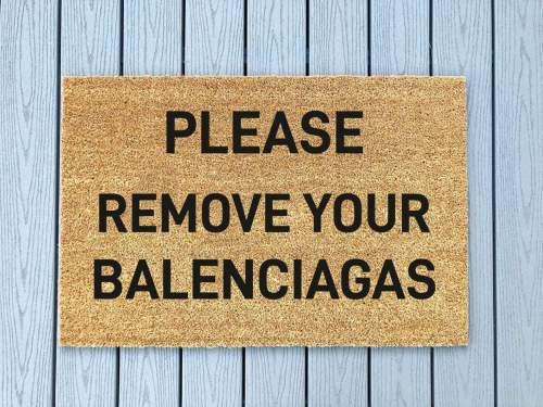 Please Remove Your Balenciagas Doormat