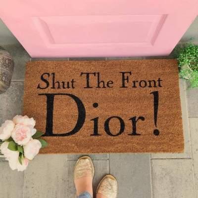Shut The Front Dior Doormat