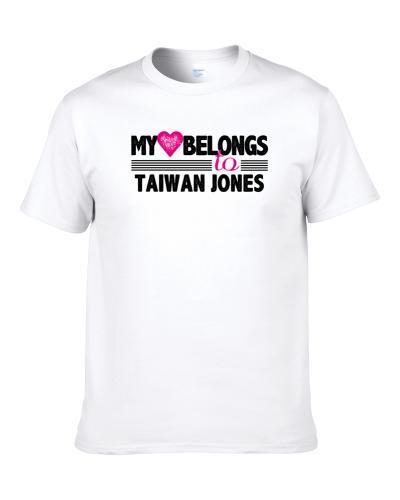 My Heart Belongs To Taiwan Jones New York NY Football Player Fan Shirt