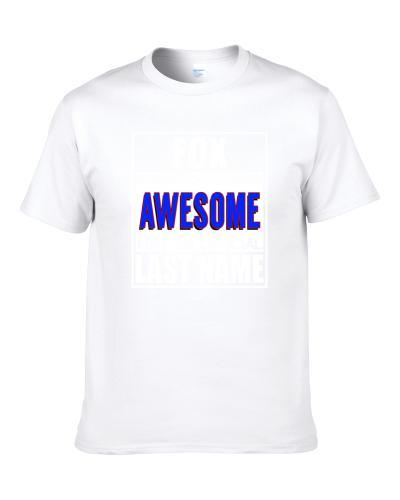 Fox Because Awesome Official Last Name Funny S-3XL Shirt