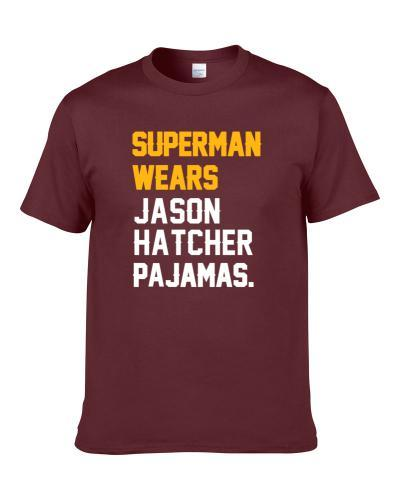 Superman Wears Jason Hatcher Pajamas Washington Football Player Men T Shirt