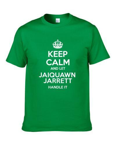 Keep Calm And Let Jaiquawn Jarrett Handle It New York NY Football Player Sports Fan T Shirt