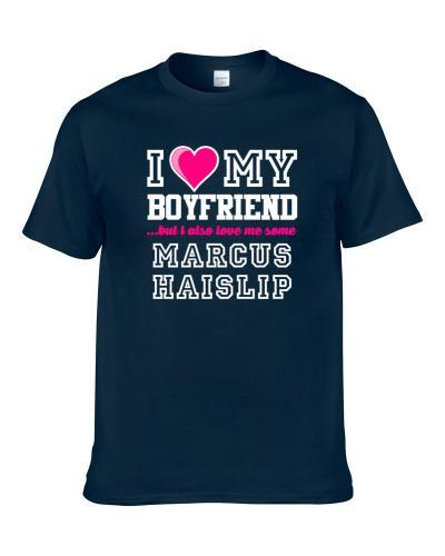 I Love My Boyfriend Also Love Me Some Marcus Haislip Indiana Basketball Player Fan T-Shirt