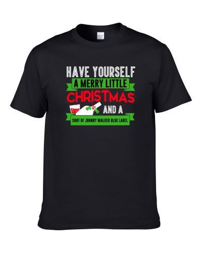 Merry Little Christmas And Shot Of Johnny Walker Blue Label Drink Party Holiday TEE