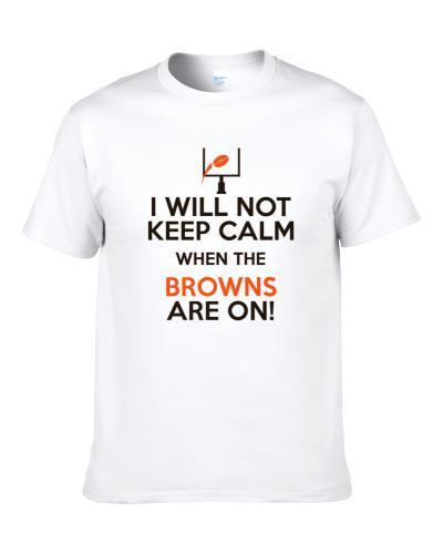 Will Not Keep Calm When My Team Is On Cleveland Football Fan Long Sleeve Shirt